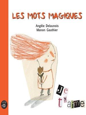 cover image of Les mots magiques