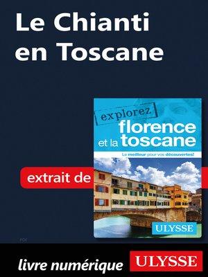 cover image of Le Chianti en Toscane