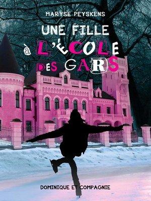 cover image of Une fille à l'école des gars
