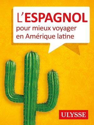 cover image of L'espagnol pour mieux voyager en Amérique latine