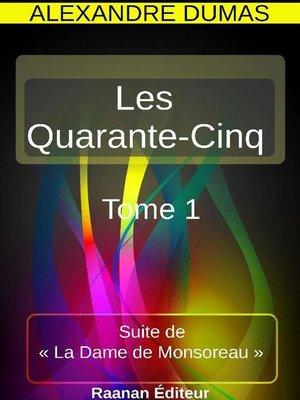 cover image of Les Quarante-Cinq 1