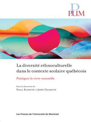 cover image of La diversité ethnoculturelle dans le contexte scolaire québécois