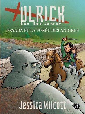 cover image of Dryada et la forêt des Andires