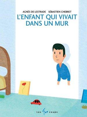 cover image of Enfant qui vivait dans un mur (L')