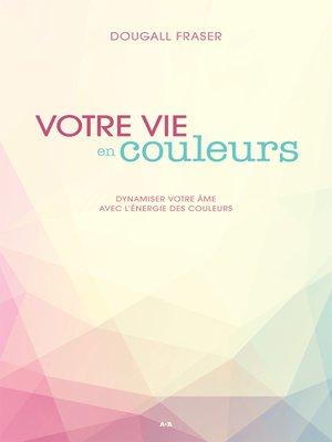 cover image of Votre vie en couleurs