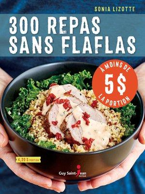 cover image of 300 repas sans flaflas à moins de 5 $ la portion