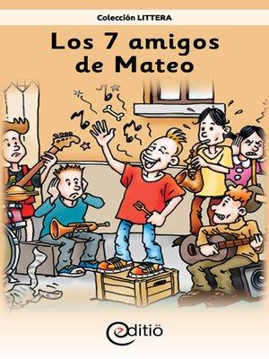 cover image of Los 7 amigos de Mateo