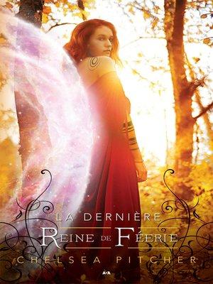 cover image of La dernière reine de Féerie