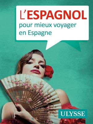cover image of L'espagnol pour mieux voyager en Espagne