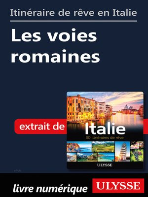 cover image of Itinéraire de rêve en Italie--Les voies romaines