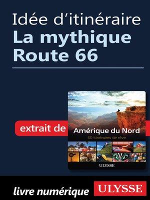 cover image of Idée d'itinéraire--La mythique Route 66