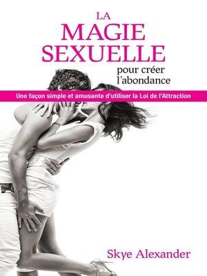 cover image of La magie sexuelle pour créer l'abondance