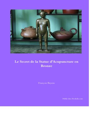 cover image of Le secret de la Statue d'Acupuncture en Bronze