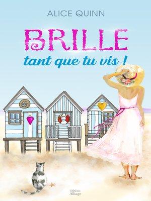 cover image of BRILLE, TANT QUE TU VIS!