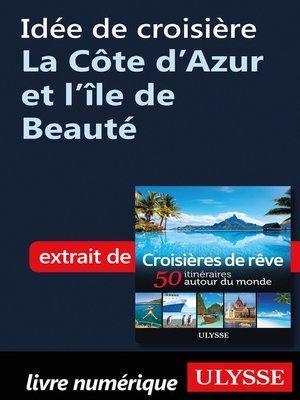 cover image of Idée de croisière--La Côte d'Azur et l'île de Beauté