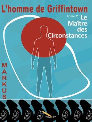 cover image of L'homme de Griffintown T2  Le maître des circonstances