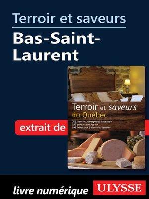 cover image of Terroir et saveurs--Bas-Saint-Laurent