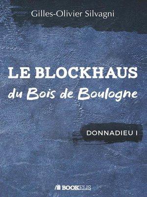 cover image of LE BLOCKHAUS DU BOIS DE BOULOGNE