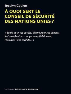 cover image of À quoi sert le conseil de sécurité des nations unies?
