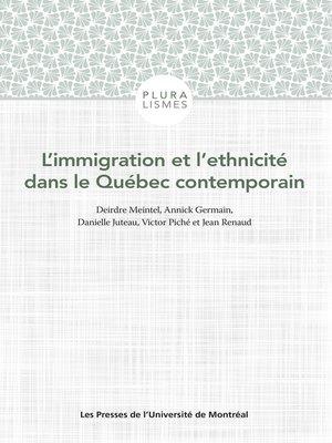 cover image of L'immigration et l'ethnicité dans le Québec contemporain