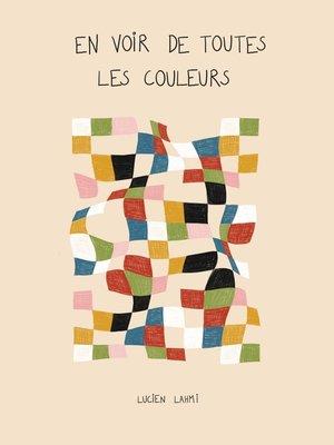 cover image of En voir de toutes les couleurs