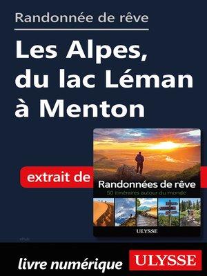 cover image of Randonnée de rêve--Les Alpes, du lac Léman à Menton