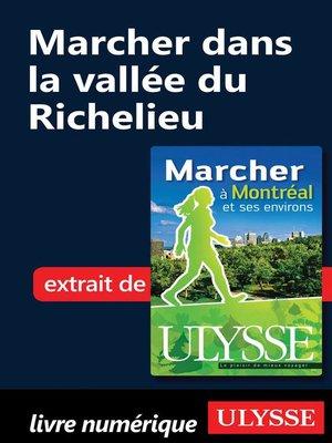 cover image of Marcher dans la vallée du Richelieu