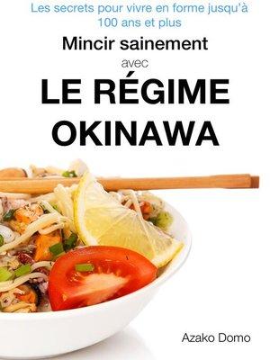 cover image of Mincir sainement avec le régime Okinawa