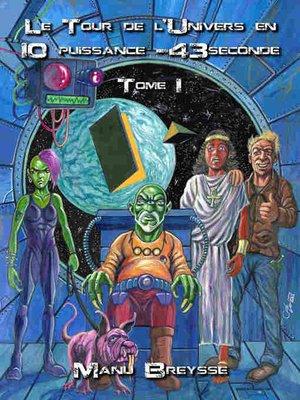 cover image of LE TOUR DE L'UNIVERS EN 10 PUISSANCE -43 SECONDE