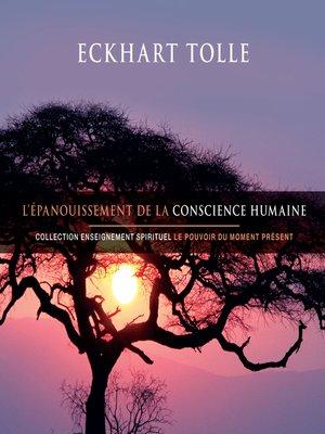 cover image of L'épanouissement de la conscience humaine