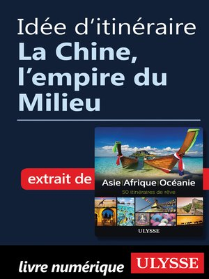 cover image of Idée d'itinéraire--La Chine, l'empire du Milieu