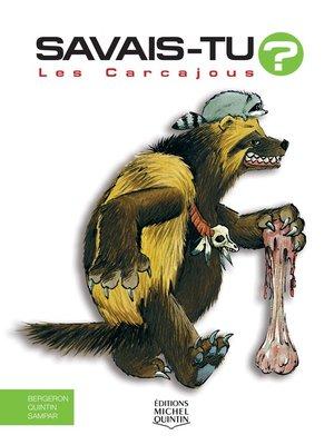 cover image of Savais-tu?--En couleurs 31--Les Carcajous