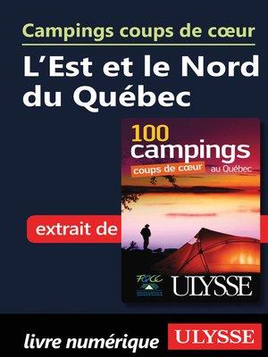 cover image of Campings coups de cœur L'Est et le Nord du Québec