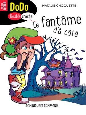 cover image of Le fantôme d'à côté