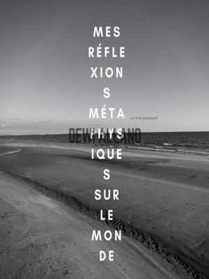 cover image of MES RÉFLEXIONS MÉTAPHYSIQUES SUR LE MONDE