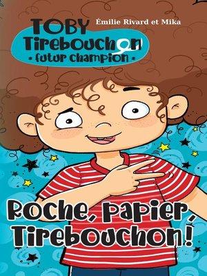 cover image of Roche, papier, Tirebouchon