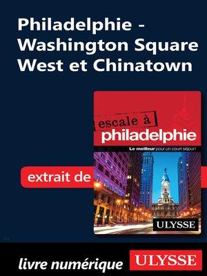 cover image of Philadelphie--Washington Square West et Chinatown