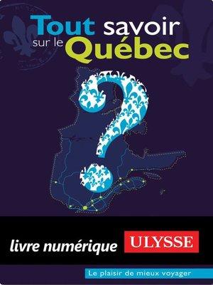 cover image of Tout savoir sur le Québec