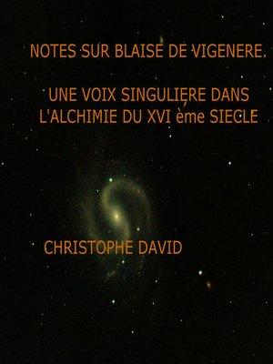 cover image of NOTES SUR BLAISE DE VIGENÈRE. UNE VOIX SINGULIÈRE DANS L' ALCHIMIE DU XVI ÈME SIÈCLE