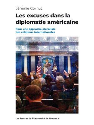 cover image of Les excuses dans la diplomatie américaine