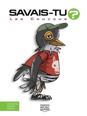 cover image of Savais-tu?--En couleurs 59--Les Coucous