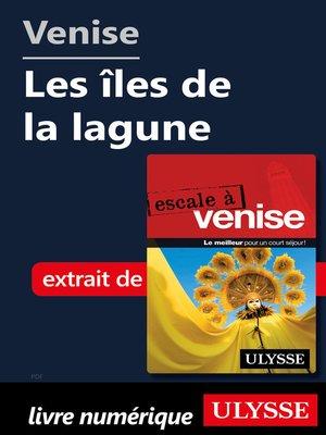 cover image of Venise--Les îles de la lagune