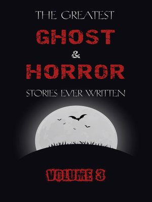 cover image of The Greatest Ghost and Horror Stories Ever Written, Volume 3