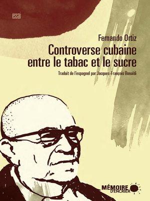 cover image of Controverse cubaine entre le tabac et le sucre