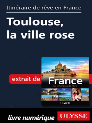 cover image of Itinéraire de rêve en France--Toulouse, la ville rose