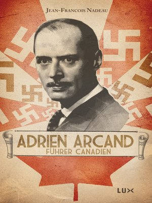 cover image of Adrien Arcand, fürher canadien