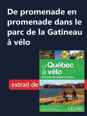 cover image of De promenade en promenade dans le parc de la Gatineau à vélo