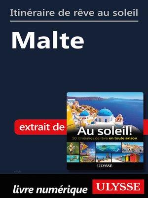 cover image of Itinéraire de rêve au soleil--Malte