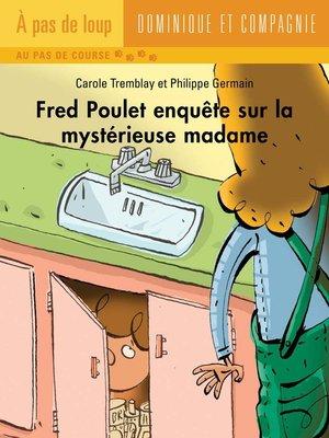 cover image of Fred Poulet enquête sur la mystérieuse madame