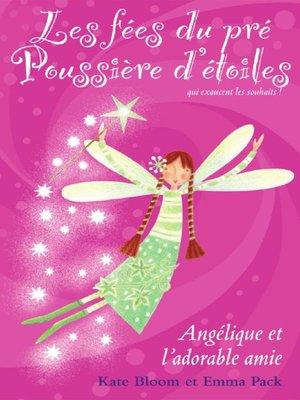 cover image of Angélique et l'adorable amie